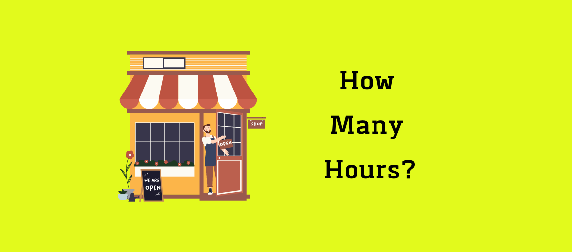 How-many-hours-should-a-business-be-open