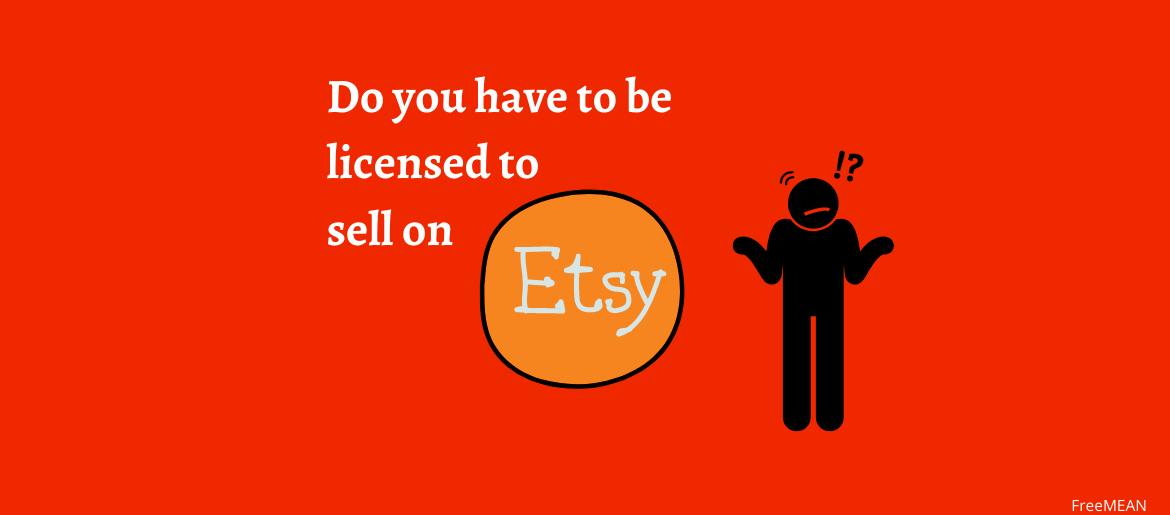 Do-you-have-to-be-licensed-to-sell-on-Etsy