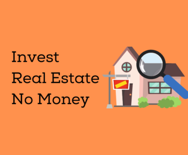 How-To-Invest-In-Real-Estate-business-With-No-Money