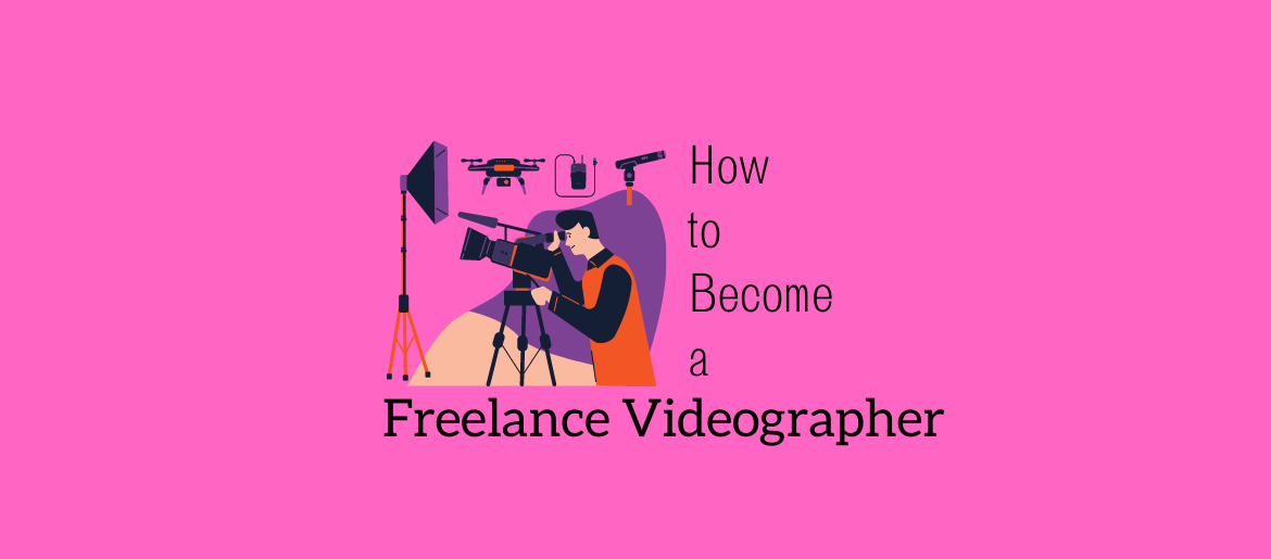 How-to-become-a-freelance-videographer